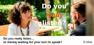 Are you really listening… or merely waiting for your turn to speak?